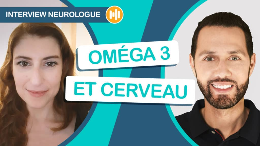 Oméga 3 et santé cérébrale interview neurologue sur Nutrastream